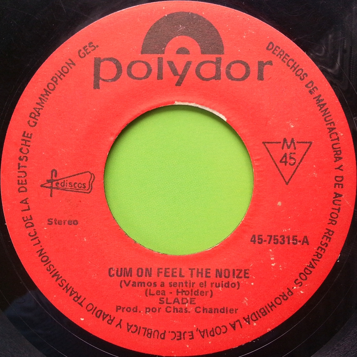 Slade Cum On Feel The Noize Ecuador side 1