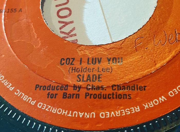 Slade Coz I Love You UK? side 1