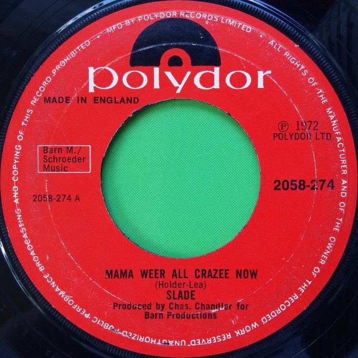 Slade Mama Weer All Crazee Now UK side 1