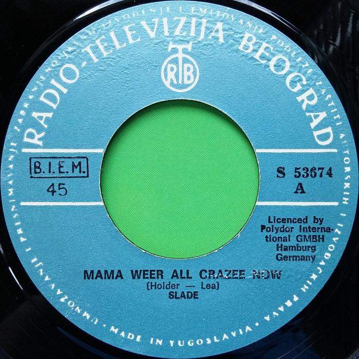 Slade Mama Weer All Crazee Now Yugoslavia side 1