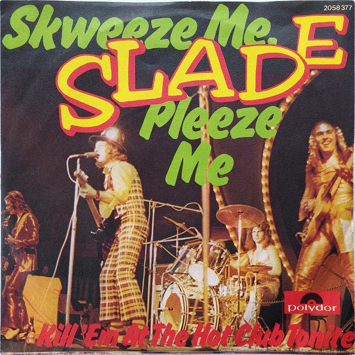 Slade Skweeze Me Pleeze Me Germany front