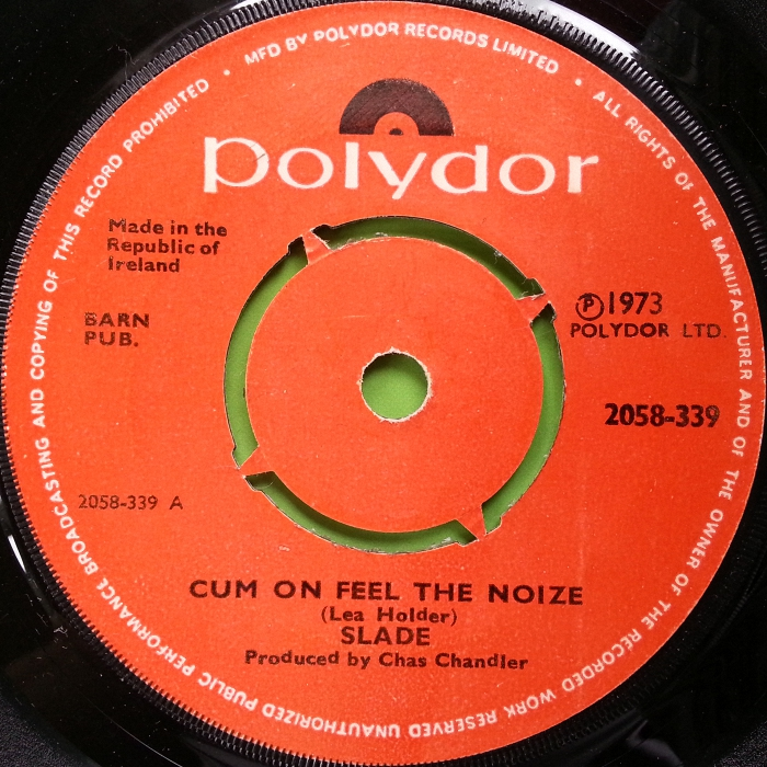 Slade Cum On Feel The Noize Ireland pushout centre side 1