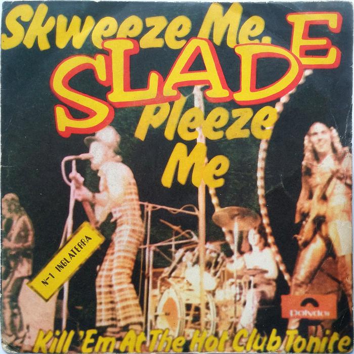 Slade Skweeze Me Pleeze Me Angola front