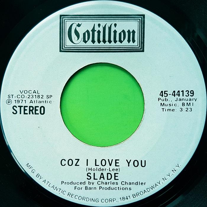 Slade Coz I Love You USA promo side 1 v1