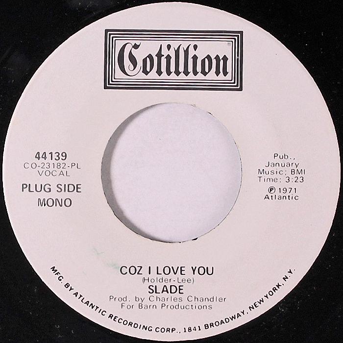 Slade Coz I Love You USA promo side 1 v2