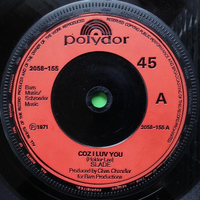 Slade Coz I Love You UK side 1 alternate solid